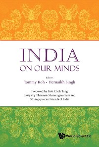 Cover India On Our Minds: Essays By Tharman Shanmugaratnam And 50 Singaporean Friends Of India