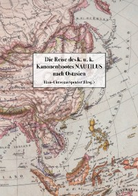 Cover Die Reise des k. u. k. Kanonenbootes Nautilus  nach Ostasien