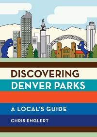 Cover Discovering Denver Parks