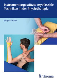 Cover Instrumentengestützte myofasziale Techniken in der Physiotherapie