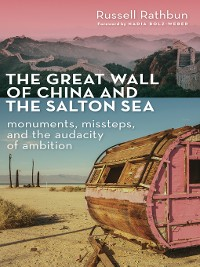 Cover The Great Wall of China and the Salton Sea
