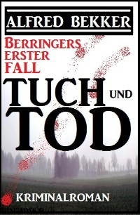 Cover Berringers erster Fall - Tuch und Tod