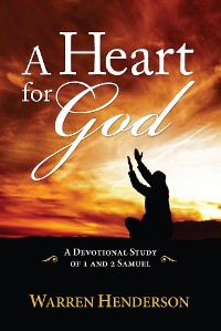Cover A Heart for God - A Devotional Study of 1 and 2 Samuel