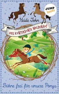 Cover Der kunterbunte Waldenhof: Bühne frei für unsere Ponys - Band 3