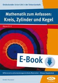 Cover Mathematik zum Anfassen: Kreis, Zylinder und Kegel