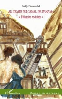 Cover Au temps du canal de panama - &quote;l'histoire revisitee&quote;
