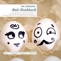 """Cover Das Anti-Kochbuch - Sinnlos """"kochen"""" mit Wasserkocher, Toaster, Backofen, Mikrowelle und Co."""