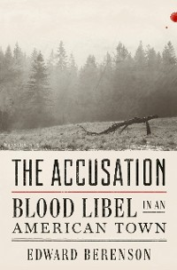 Cover The Accusation: Blood Libel in an American Town