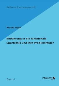 Cover Einführung in die funktionale Sportethik und ihre Problemfelder