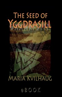 Cover The Seed of Yggdrasill-deciphering the hidden messages in Old Norse Myths