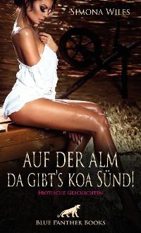 Cover Auf der Alm da gibt's koa Sünd | Erotische Geschichten