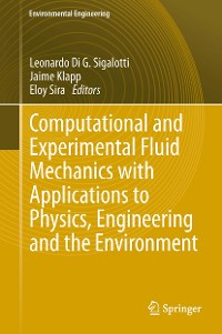 Cover Computational and Experimental Fluid Mechanics with Applications to Physics, Engineering and the Environment