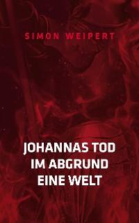 Cover Johannas Tod - Im Abgrund - Eine Welt