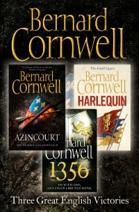 Cover Three Great English Victories: A 3-book Collection of Harlequin, 1356 and Azincourt