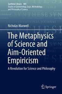 Cover The Metaphysics of Science and Aim-Oriented Empiricism