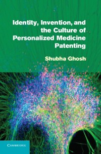Cover Identity, Invention, and the Culture of Personalized Medicine Patenting