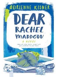 Cover Dear Rachel Maddow