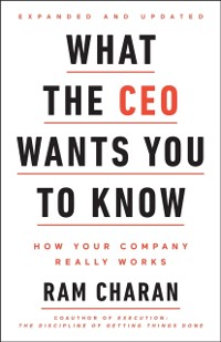Cover What the CEO Wants You To Know, Expanded and Updated