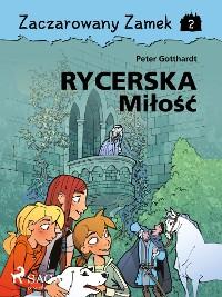Cover Zaczarowany Zamek 2 - Rycerska Miłość