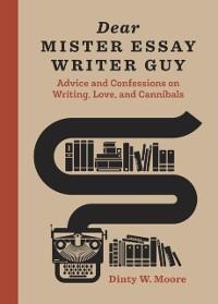 Cover Dear Mister Essay Writer Guy
