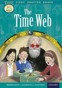 Cover Read with Biff, Chip and Kipper Time Chronicles: First Chapter Books: The Time Web