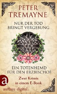 Cover Nur der Tod bringt Vergebung & Ein Totenhemd für den Erzbischof