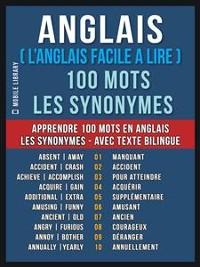 Cover Anglais ( L'Anglais Facile a Lire ) 100 Mots - Les Synonymes