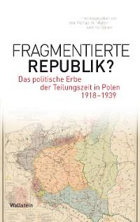 Cover Fragmentierte Republik?