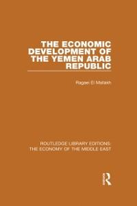 Cover Economic Development of the Yemen Arab Republic (RLE Economy of Middle East)