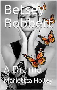 Cover Betsey Bobbett / A Drama