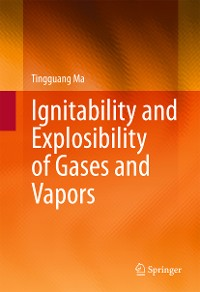 Cover Ignitability and Explosibility of Gases and Vapors