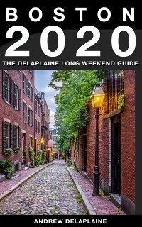 Cover Boston - The Delaplaine 2020 Long Weekend Guide