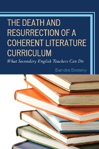 Cover The Death and Resurrection of a Coherent Literature Curriculum