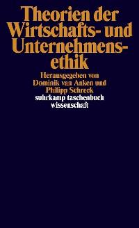 Cover Theorien der Wirtschafts- und Unternehmensethik