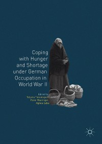 Cover Coping with Hunger and Shortage under German Occupation in World War II