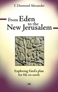 Cover From Eden to the New Jerusalem