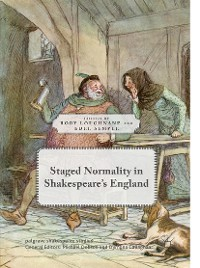 Cover Staged Normality in Shakespeare's England