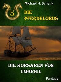 Cover Die Pferdelords 05 - Die Korsaren von Umbriel