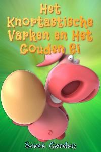 Cover Het Knortastische Varken en Het Gouden Ei
