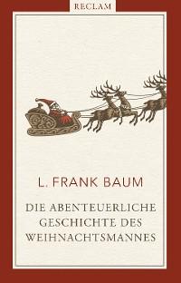 Cover Die abenteuerliche Geschichte des Weihnachtsmannes