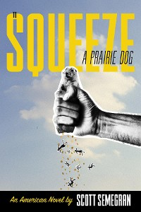 Cover To Squeeze a Prairie Dog