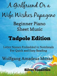 Cover A Girlfriend or a Wife Wishes Papageno the Magic Flute Beginner Piano Sheet Music Tadpole Edition