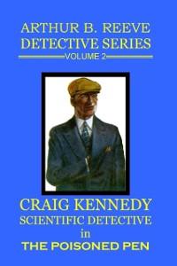 Cover Arthur B. Reeve Detective Series : Volume 2: The Poisoned Pen