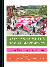 Cover Arts, Politics and Social Movements: In the Fields and in the Streets