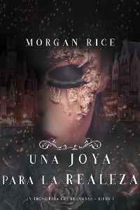 Cover Una Joya para La Realeza (Un Trono para Las Hermanas--Libro Cinco)