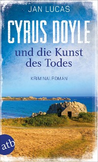 Cover Cyrus Doyle und die Kunst des Todes