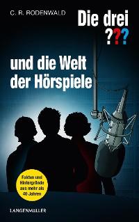 Cover Die drei ??? und die Welt der Hörspiele (drei Fragezeichen)