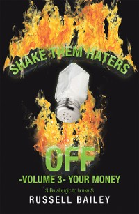 Cover Shake Them Haters off -Volume 3- Your Money
