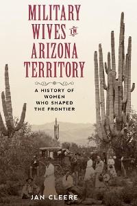 Cover Military Wives in Arizona Territory