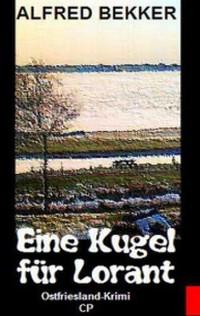 Cover Alfred Bekker Ostfriesland-Krimi - Eine Kugel für Lorant
